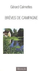 Gérard Calmettes - Brèves de campagne.