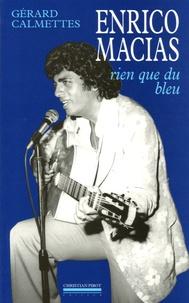 Gérard Calmettes - Enrico Macias - Rien que du bleu.