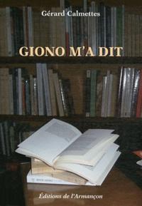 Gérard Calmettes - Giono m'a dit.