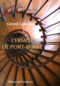 Gérard Calmettes - L'ermite de Port-Royal.