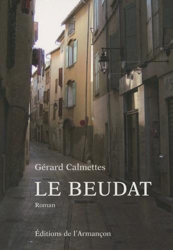 Gérard Calmettes - Le Beudat.