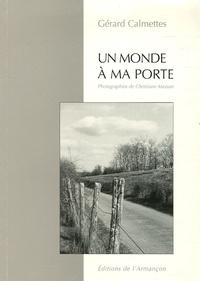 Gérard Calmettes - Un monde à ma porte.
