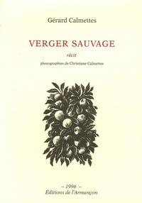 Gérard Calmettes - Verger sauvage.