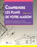 Gérard Calvat - Comprendre les plans de votre maison - Permis de construire et devis, Dessins d'architecture et d'exécution.