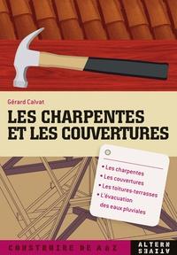 Gérard Calvat - Les charpentes et les couvertures.