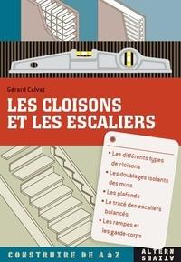 Gérard Calvat - Les cloisons et les escaliers.