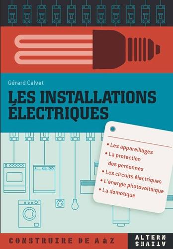 Gérard Calvat - Les installations électriques.