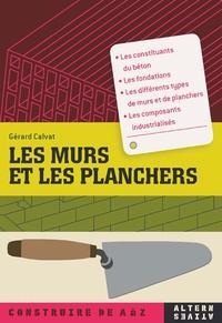 Gérard Calvat - Les murs et les planchers.