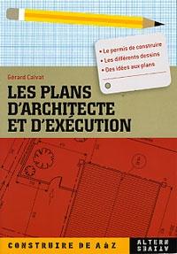 Gérard Calvat - Les plans d'architecte et d'exécution.