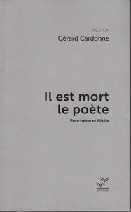 Gérard Cardonne - Il est mort le poète.