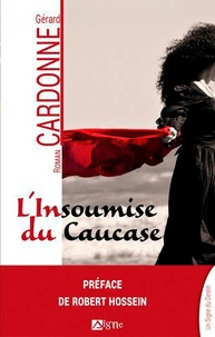 Gérard Cardonne - L'insoumise du Caucase.