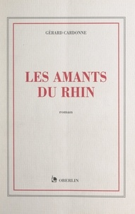 Gérard Cardonne et Pierre Claudé - Les amants du Rhin.