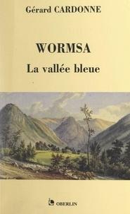 Gérard Cardonne - Wormsa, la vallée bleue.