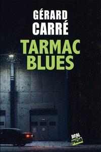 Gérard Carré - Tarmac blues.