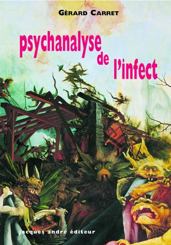 Gérard Carret - Psychanalyse de l'infect.