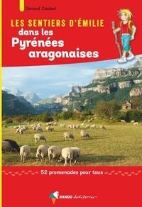 Gérard Caubet - Les sentiers d'Emilie dans les Pyrenées aragonaises.