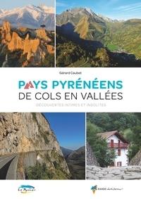 Gérard Caubet - Pays pyrénéens de cols en vallées.