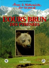 Gérard Caussimont - Avec le naturaliste, sur les pas de l'ours brun des Pyrénées.