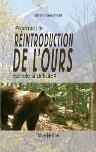 Gérard Caussimont - Pourquoi la réintroduction de l'ours est-elle si difficile ? - Réalités et contre-vérités sur l'ours brun.