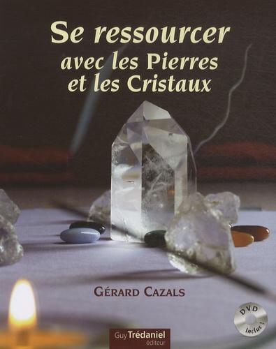 Gérard Cazals - Se ressourcer avec les Pierres et les Cristaux. 1 DVD