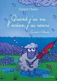 Gérard Chaine - Quand j'ai vu l'océan, j'ai souri - Carnet d'Irlande.