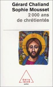Gérard Chaliand et Sophie Mousset - 2000 ans de chrétienté.