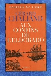 Aux confins de l'Eldorado- La Boudeuse en Amazonie - Gérard Chaliand pdf epub