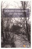 Gérard Chaliand - Cavalier seul précédé de La marche têtue et de Feu nomade.