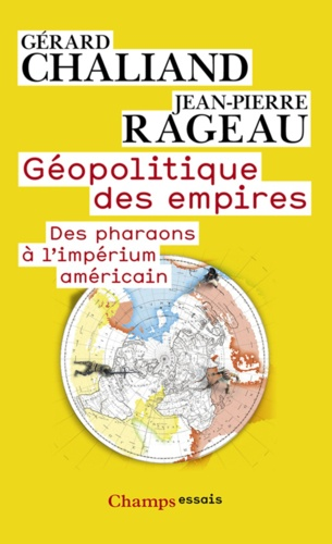 Géopolitique des empires. Des pharaons à l'impérium américain