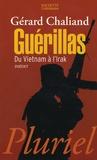 Gérard Chaliand - Guérillas - Du Vietnam à l'Irak.