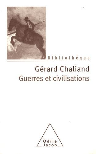Guerres et civilisations. De l'Assyrie à l'ère contemporaine