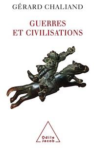 Gérard Chaliand - Guerres et civilisations - De l'Assyrie à l'ère contemporaine.
