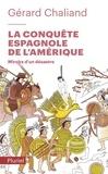 Gérard Chaliand - La conquête espagnole de l'Amérique - Miroirs d'un désastre.