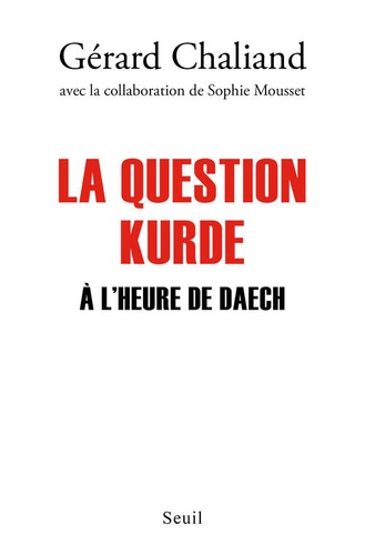 Gérard Chaliand - La question Kurde à l'heure de Daech.