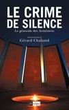 Gérard Chaliand - Le crime de silence - Le génocide des Arméniens.