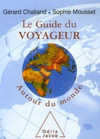 Gérard Chaliand et Sophie Mousset - Le Guide du voyageur - Autour du monde.