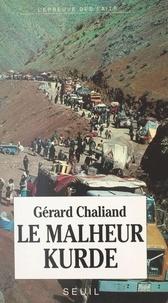 Gérard Chaliand et Hervé Hamon - Le malheur kurde.