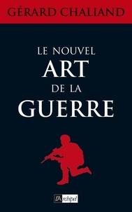 Gérard Chaliand et Gerard Chaliand - Le nouvel art de la guerre.