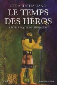Le Temps des héros - Récits épiques de lhumanité.pdf