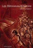 Gérard Chaliand - Les bâtisseurs d'histoire.