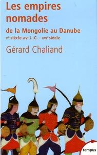 Gérard Chaliand - Les empires nomades - De la Mongolie au Danube.