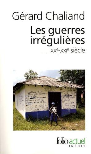 Gérard Chaliand - Les guerres irrégulières - XXe-XXIe siècle, Guérillas et terrorismes.