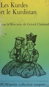 Gérard Chaliand - Les Kurdes et le Kurdistan.
