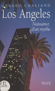 Gérard Chaliand et Jean Claude - Los Angeles - Naissance d'un mythe.