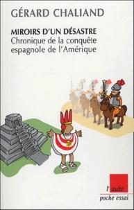 Goodtastepolice.fr Miroir d'un désastre - Chronique de la conquête espagnole de l'Amérique Image
