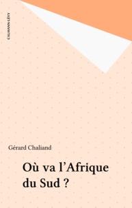 Gérard Chaliand - Où va l'Afrique du Sud ?.
