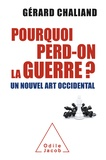 Gérard Chaliand - Pourquoi perd-on la guerre ? - Un nouvel art occidental.