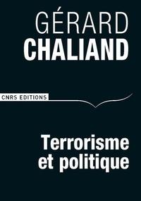 Gérard Chaliand - Terrorisme et politique.