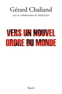 Gérard Chaliand - Vers un nouvel ordre du monde.