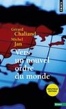 Gérard Chaliand et Michel Jan - Vers un nouvel ordre du monde.